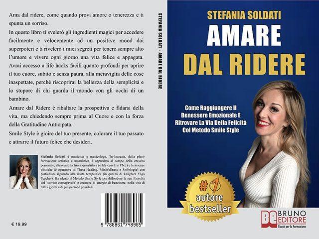 Stefania Soldati, Amare Dal Ridere: Il Bestseller che insegna come vivere una vita felice ogni giorno