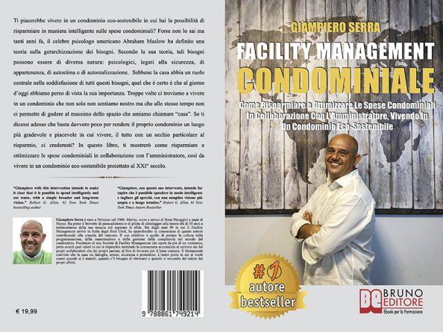Giampiero Serra, Facility Management Condominiale: Il Bestseller che insegna come risparmiare sulle spese di condominio
