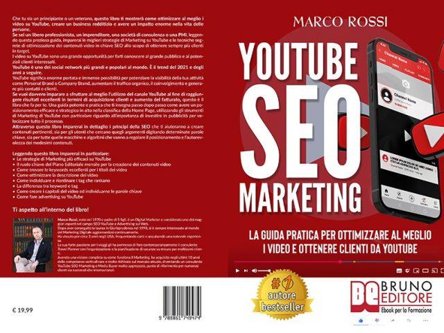 Marco Rossi, YouTube SEO Marketing: il Bestseller sull'importanza di ottimizzare i video su YouTube per acquisire clienti