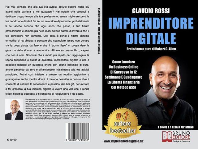 Claudio Rossi, Imprenditore Digitale: il Bestseller sull'importanza di creare rendite automatiche
