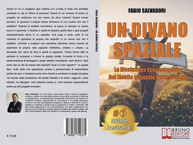 Fabio Salvadori, Un Divano Spaziale: Il Bestseller che mostra come fare imprenditoria con successo in Italia