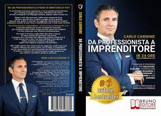 Carlo Carmine, Da Professionista A Imprenditore: Il Bestseller che insegna come creare un business a sette zeri