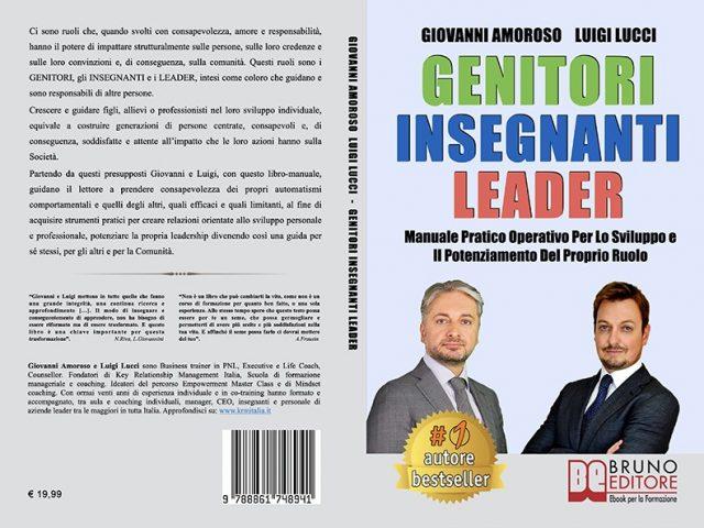 """Giovanni Amoroso e Luigi Lucci, """"Genitori Insegnanti Leader"""": il Bestseller che traccia la strada alle future generazioni"""