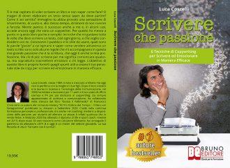 Luca Coscelli, Scrivere Che Passione: Il Bestseller che insegna come scrivere per emozionare