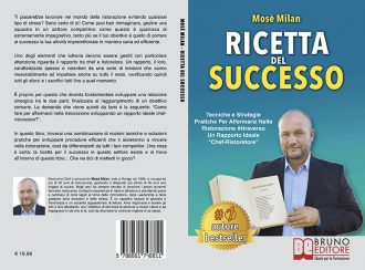Mosè Milan, Ricetta Del Successo: Il Bestseller su come affermarsi nella ristorazione