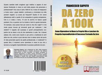 Francesco Saputo, Da Zero A 100K: Il Bestseller che insegna come credere nei propri sogni