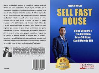Alessio Rossi, Sell Fast House: Il Bestseller che insegna come vendere un immobile senza svalutarlo