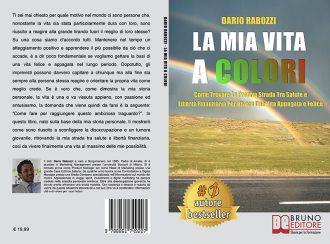 Dario Rabozzi, La Mia Vita A Colori: Il Bestseller che insegna come rilanciare la propria vita personale e professionale