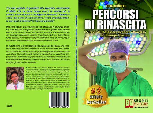 Luca Grassetti, Percorsi Di Rinascita: Il Bestseller che insegna come raggiungere il benessere interiore con la chirurgia plastica