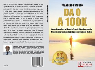 Francesco Saputo, Da 0 A 100K: Il Bestseller che insegna come credere nei propri sogni