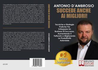 Antonio D'Ambrosio, Succede Anche Ai Migliori! Il Bestseller su come lanciare un business profittevole