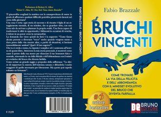 Fabio Brazzale, Bruchi Vincenti: Il Bestseller che insegna come ritrovare la via della felicità