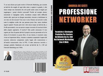 Andrea De Sisti, Professione Networker: Il Bestseller che insegna come avere successo nel Network Marketing