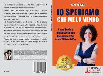 """Libri: """"Io Speriamo Che Me La Vendo"""" di Sara Brundu rivela come vendere il proprio immobile al miglior prezzo e nel minor tempo"""