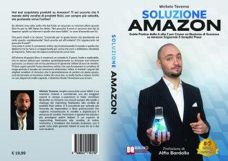 Michele Taverna, Soluzione Amazon: Il Bestseller che insegna come lanciare un business su Amazon