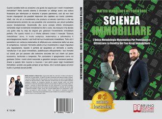 Matteo Verdolini e Vittoria Gori, Scienza Immobiliare: Il Bestseller che insegna il vero segreto per investire scientificamente con gli immobili