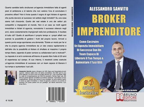 Alessandro Sanvito, Broker Imprenditore: Il Bestseller che mostra come strutturare la propria agenzia immobiliare in modo corretto