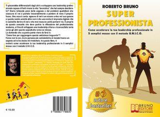 Roberto Bruno, Super Professionista: Il Bestseller che insegna ad incrementare il proprio valore sul mercato