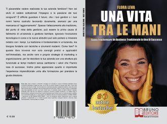 """Libri: """"Una Vita Tra Le Mani"""" il Bestseller di Flora Leva su come trasformare un business tradizionale in uno di successo"""