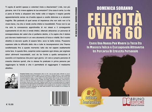Domenica Soranno, Felicità Over 60: Il Bestseller che insegna come essere felici a qualsiasi età