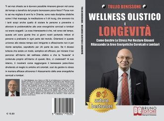 Tullio Benissone, Wellness Olistico e Longevità: Il Bestseller che insegna come gestire lo stress