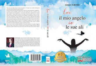Giulia Turchio, Lui Il Mio Angelo, Io Le Sue Ali: Il Bestseller sull'amore incondizionato di una mamma verso il proprio figlio